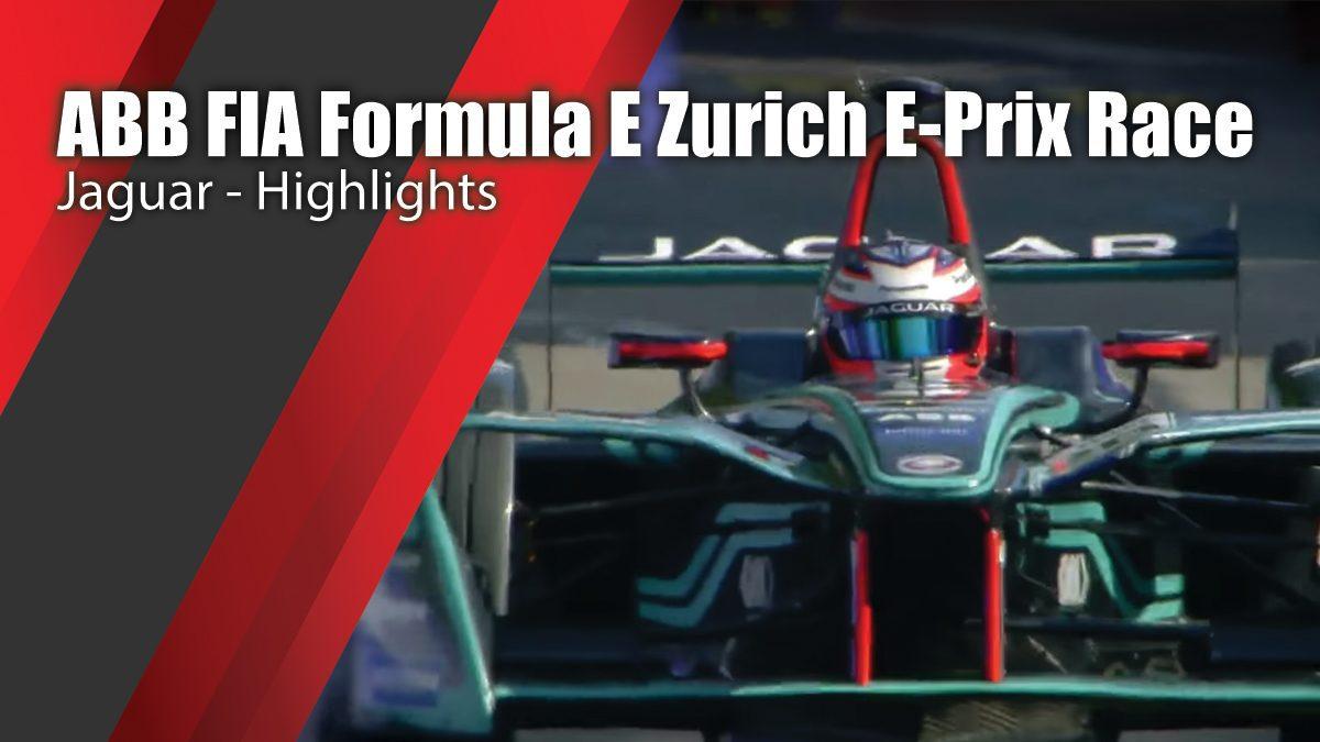 Jaguar - ABB FIA Formula E Zurich E-Prix Race Highlights