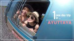 One Day Trip ตะลุยเที่ยว-กินแหลกอยุธยา กับสองสาว มิ้นท์ จูน