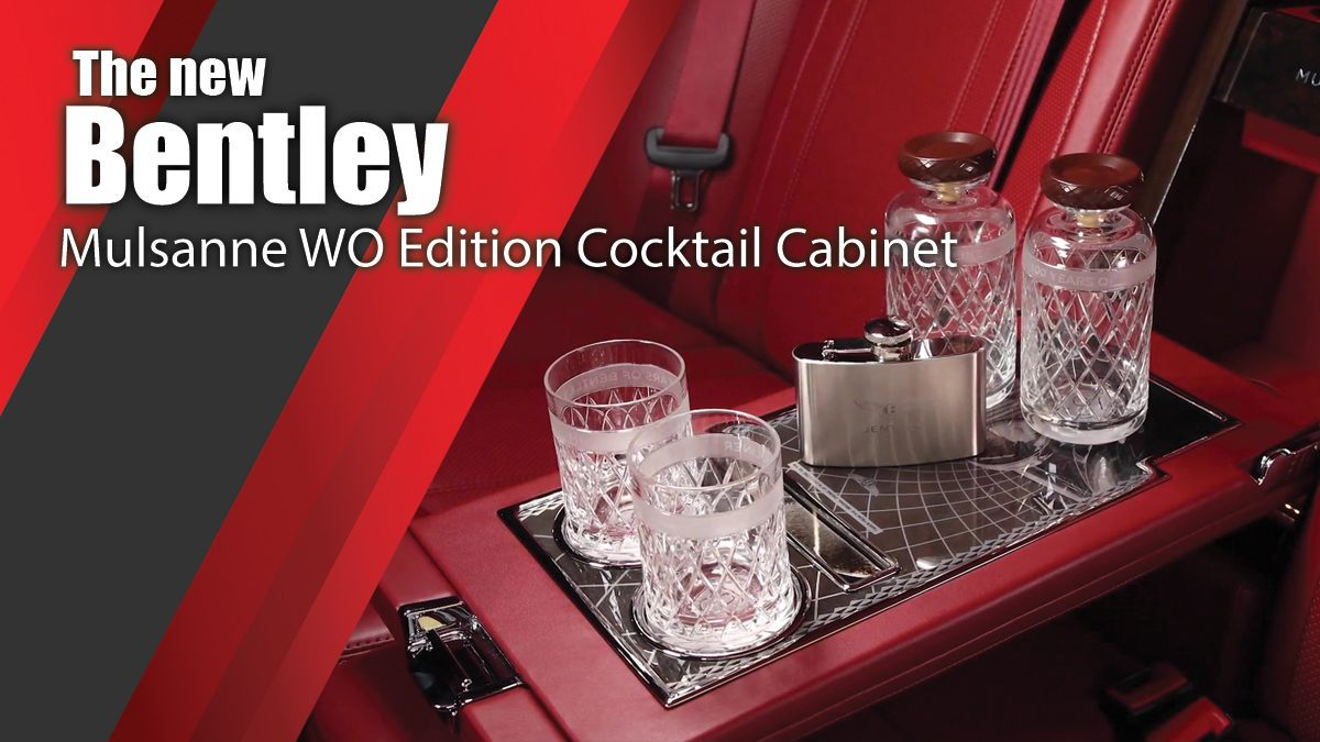 The new Bentley Mulsanne WO Edition Cocktail Cabinet