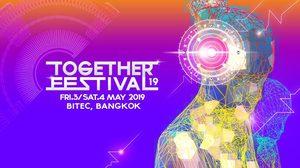 หน้าร้อนนี้จะลุกเป็นไฟ Together Festival 2019 สุดจัดปลัดบอก DJ Snake นำทีมดีเจระดับโลก