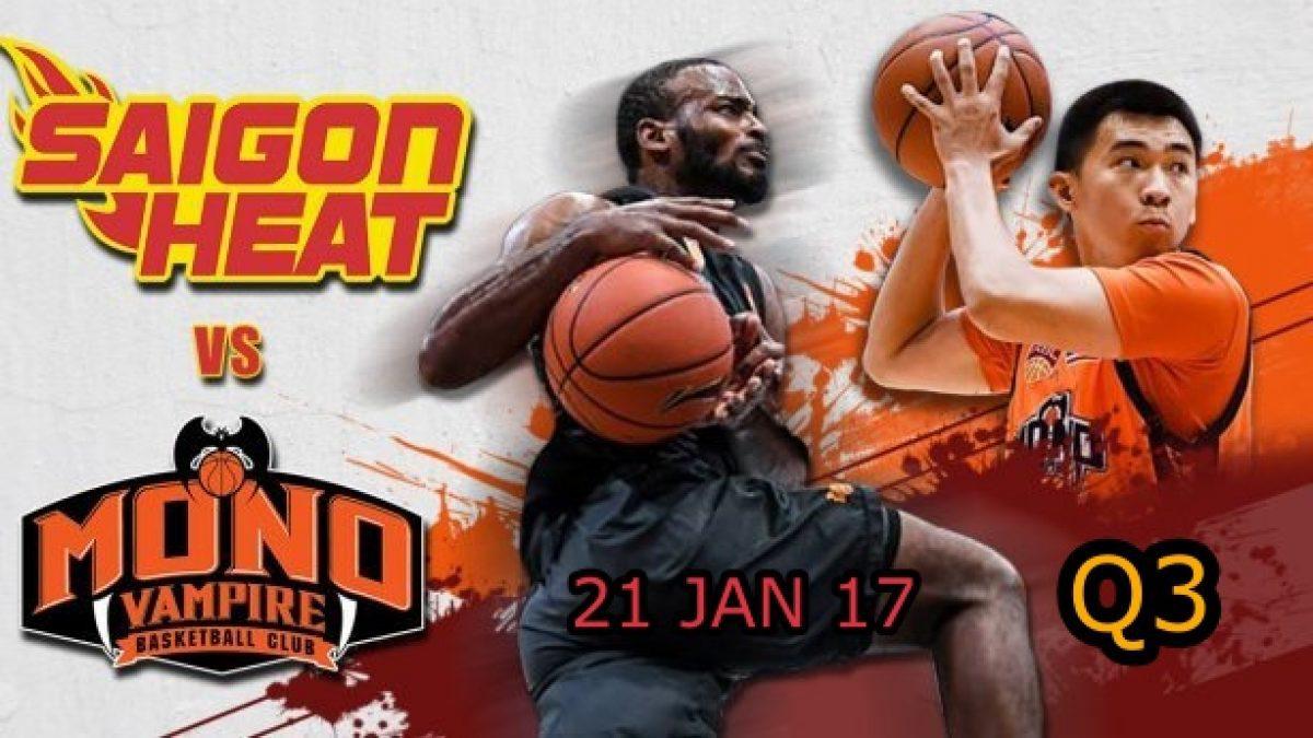 การเเข่งขันบาสเกตบอล ABL2017-2018 : Saigon Heat (VIE) VS Mono Vampire (THA)  Q3 (21 Jan 2018)