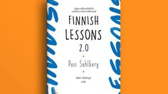 หนังสือน่าอ่าน Finnish Lessons 2.0: ปฏิรูปการศึกษาให้สำเร็จ บทเรียนจากฟินแลนด์