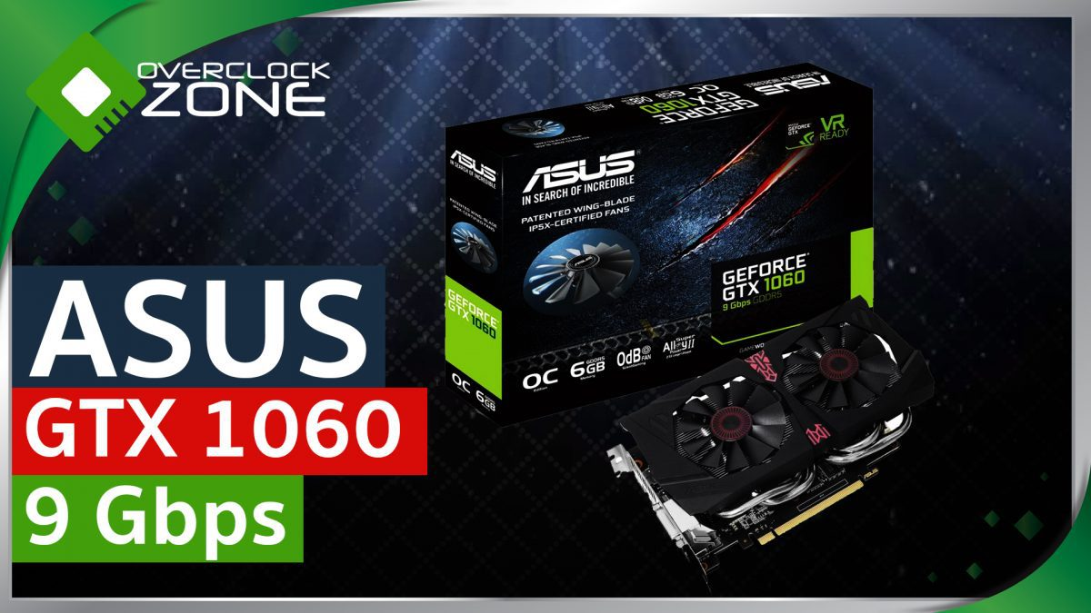 รีวิว ASUS GTX1060 6GB 9Gbps : Graphic Card