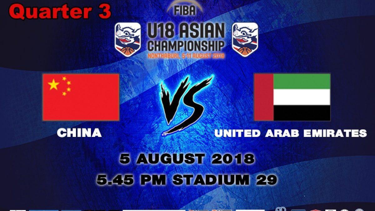 Q3 FIBA U18 Asian Championship 2018 : China VS U.A.E (5 Aug 2018)