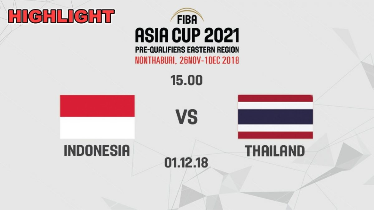 ไฮไลท์ บาสเกตบอล FIBA ASIA CUP 2021 PRE-QUALIFIERS : INDONESIA  VS  THAILAND (1 DEC 2018)