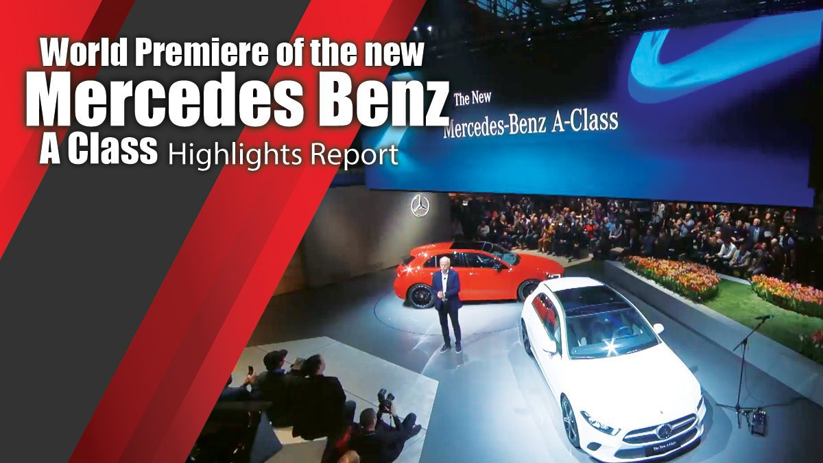 World Premiere of the new Mercedes Benz A Class - Highlights Report