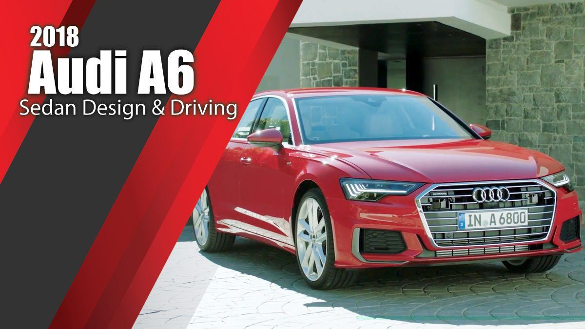 2018 Audi A6 Sedan - Design & Driving Video