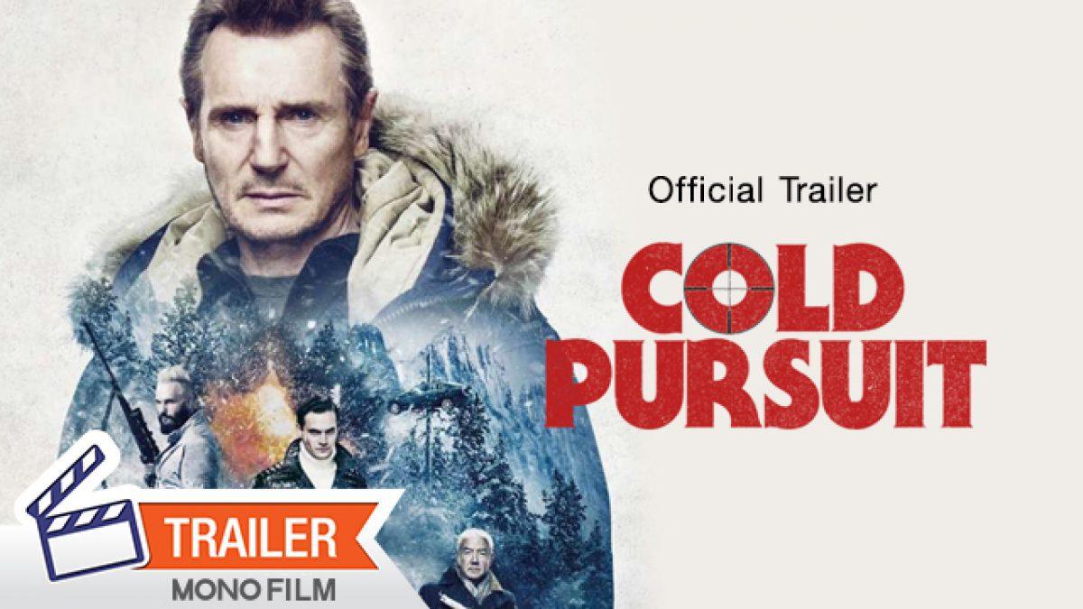 ตัวอย่าง 2 : Cold Pursuit แค้นลั่นนรก [Official Trailer]