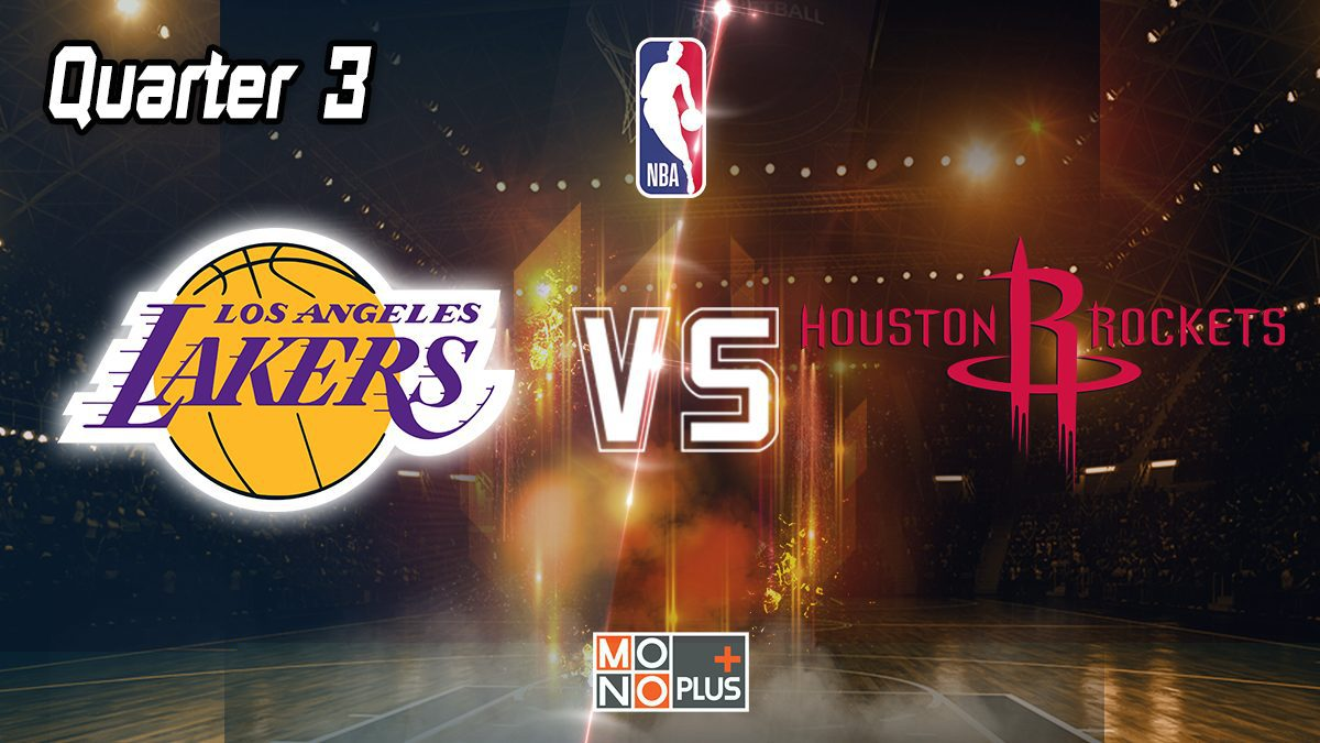 Los Angeles Lakers VS Houston Rockets [Q3]