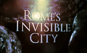 Rome's Invisible City เมืองลับแห่งกรุงโรม