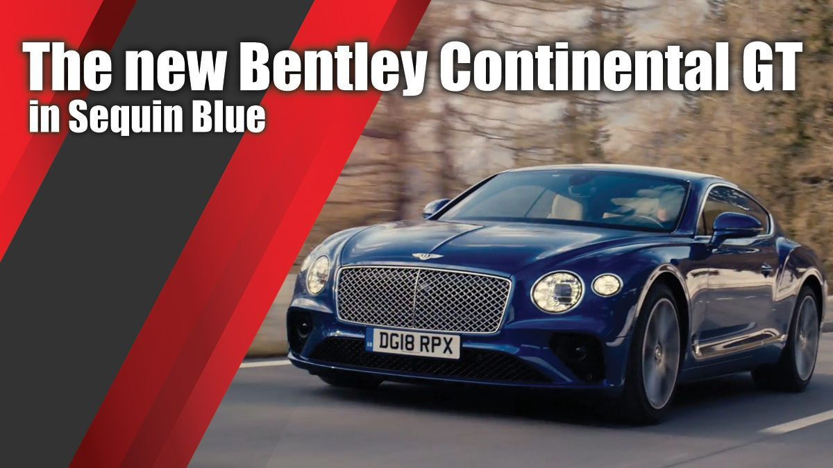 The new Bentley Continental GT in Sequin Blue