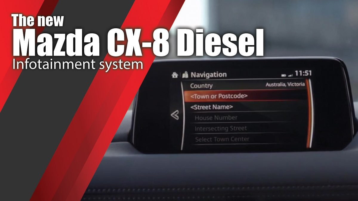 The new Mazda CX-8 Diesel Infotainment system