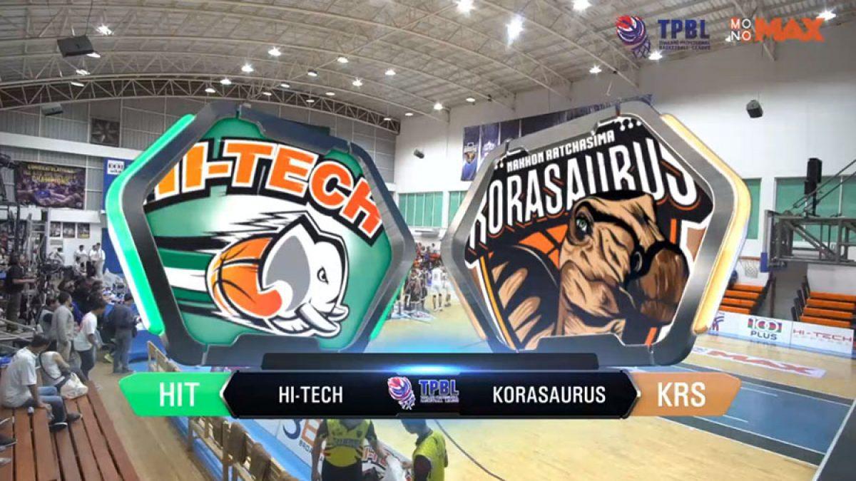 ไฮไลท์ ไฮเทค vs โคราซอรัส (TPBL 2019)
