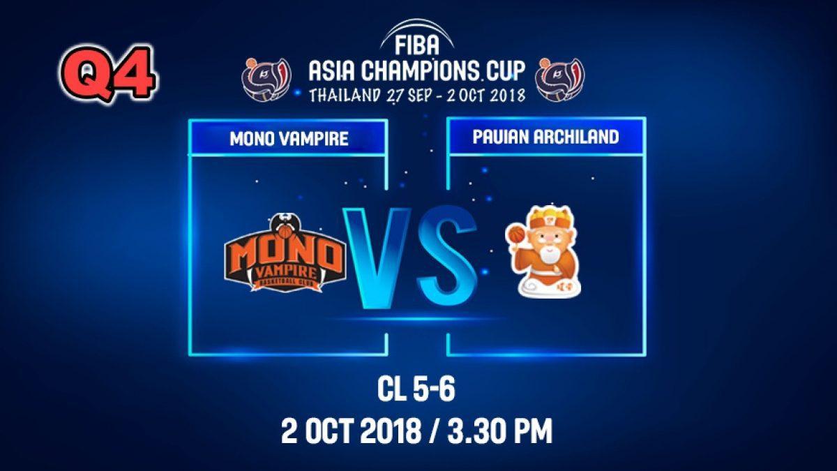 Q4 FIBA  Asia Champions Cup 2018 :5th-6th: Mono Vampire (THA) VS Pauian Archiland (TPE) 2 Oct 2018