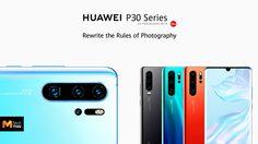 เปิดตัว Huawei  P30 และ P30 Pro มากับพลังกล้องที่เจ๋งขึ้นกว่าเดิม