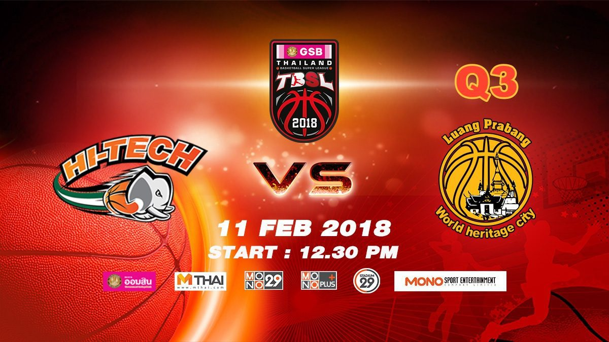 Q3 Hi-Tech (THA) VS Luang Prabang (LAO)  : GSB TBSL 2018 (11 Feb 2018)