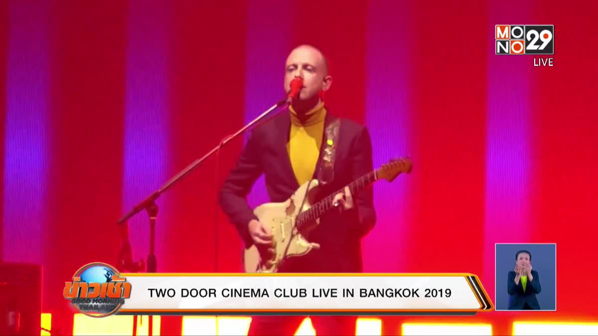TWO DOOR CINEMA CLUB LIVE IN BANGKOK 2019