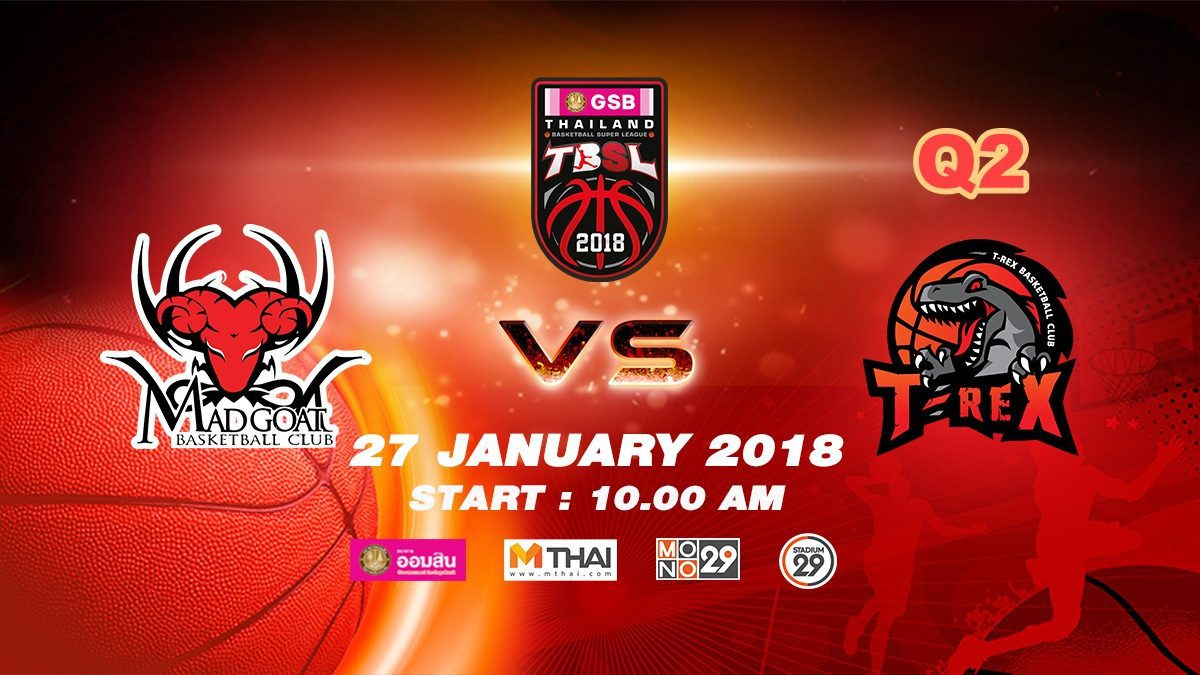 Q2 Madgoat (THA)  VS  T-Rex (THA)  : GSB TBSL 2018 ( 27 Jan 2018)
