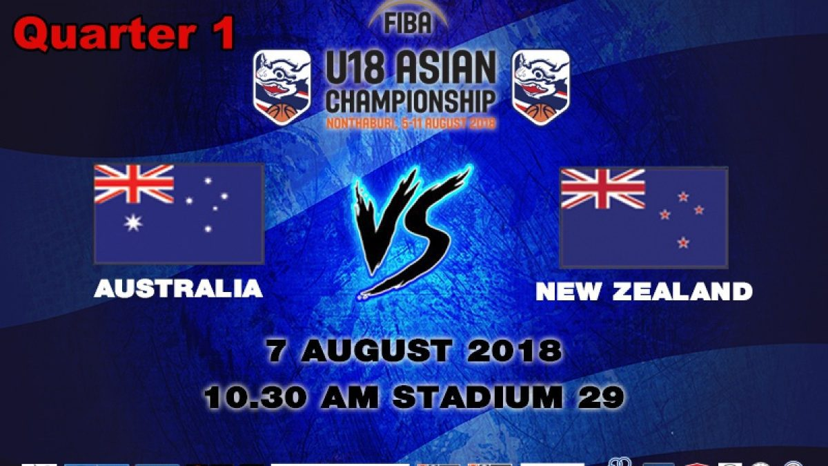 Q1 FIBA U18 Asian Championship 2018 : Australia VS New Zealand (7 Aug 2018)
