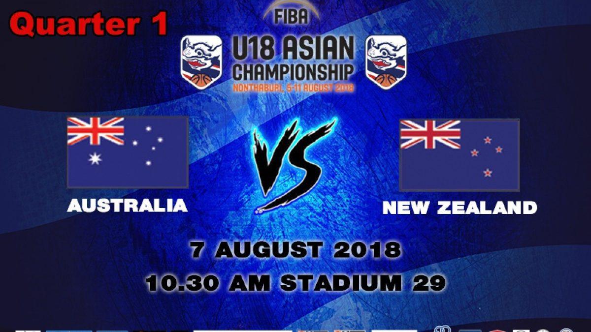 Q1 FIBA U18 Asian Championship 2018 : Australia VS New Zealand (7 Aug 2018)