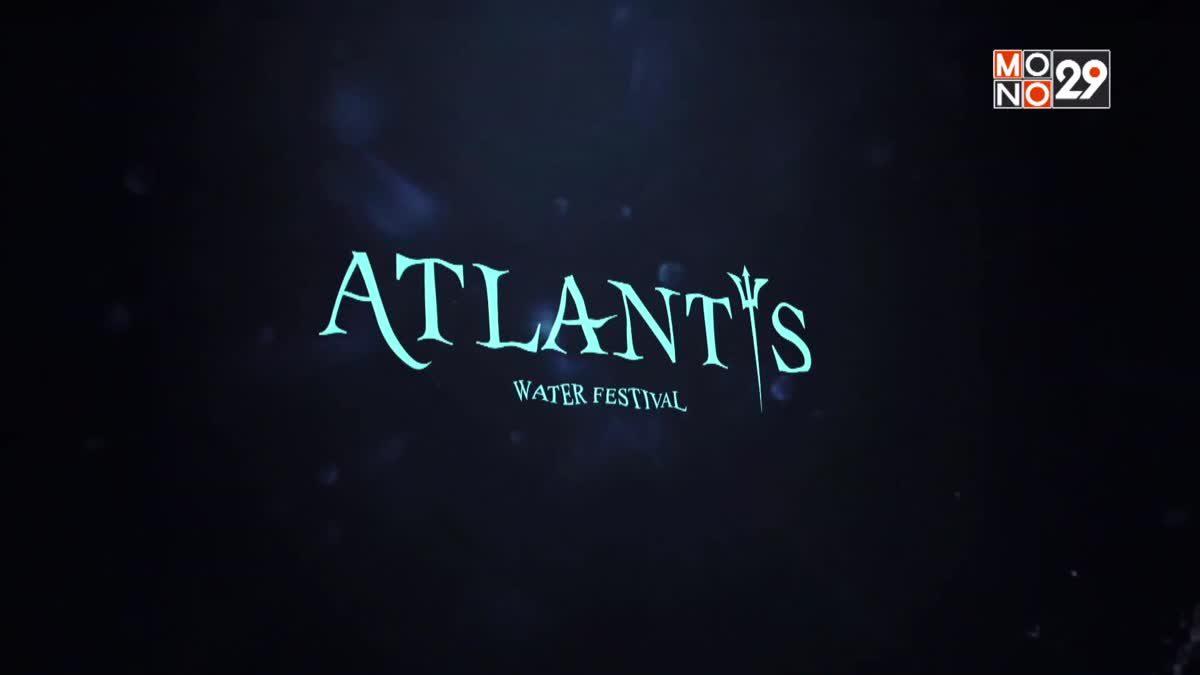 """รับประกันความเดือดสงกรานต์ปีนี้ ใน """"ATLANTIS WATER FESTIVAL 2019"""""""