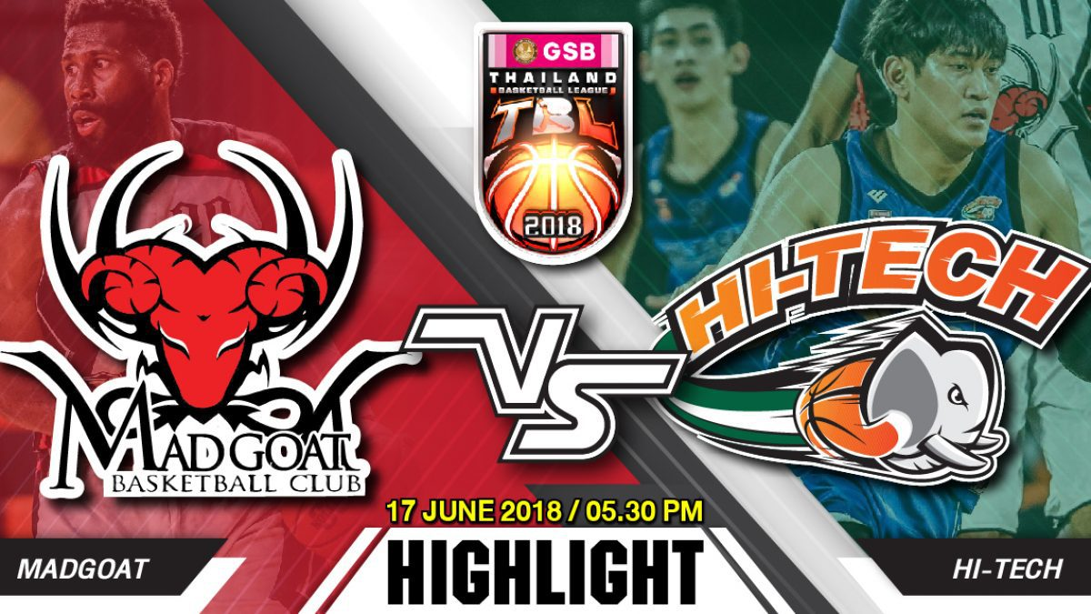 Highlight GSB TBL2018 : Leg2 : Madgoat VS Hi-Tech ( 17 June 2018)