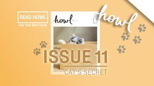 "Cat's Secret  เปิดทุกความลับที่เหล่าทาสแมวไม่เคยรู้ใน ""HOWL ISSUE 11"""