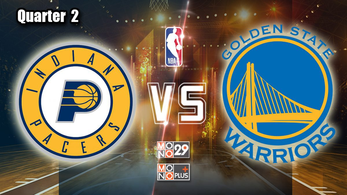 Indiana Pacers VS. Golden State Warriors [Q2]