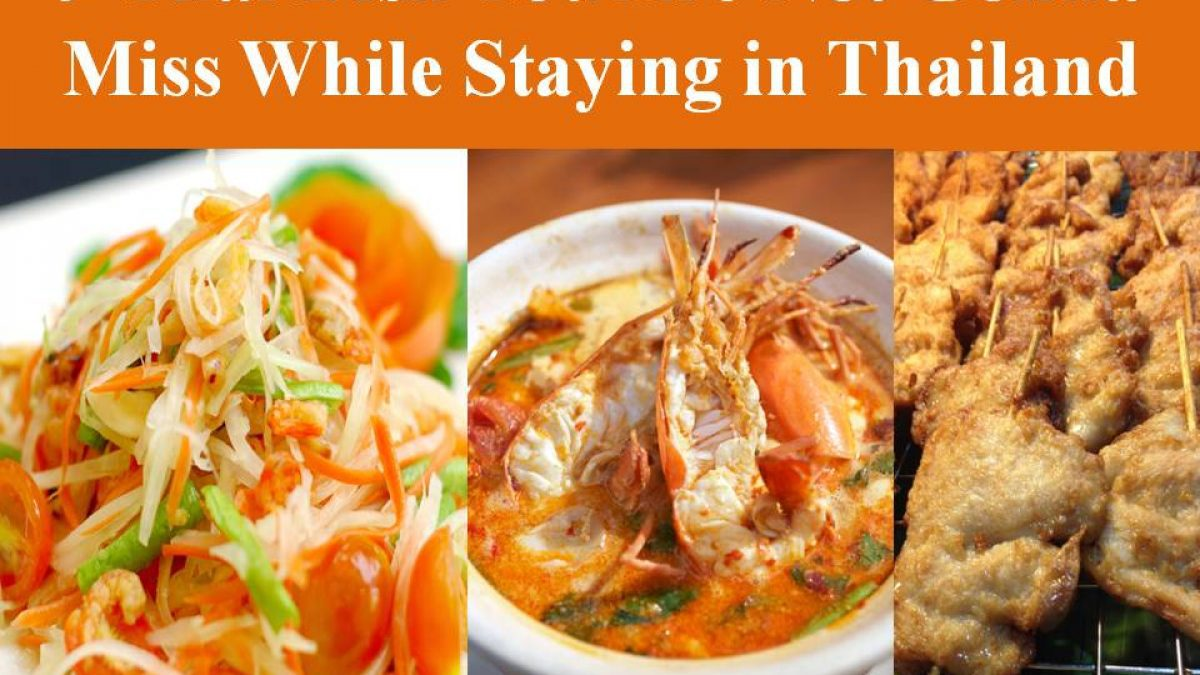 9 Thai Dish You Are Not Gonna Miss While Staying in Thailand