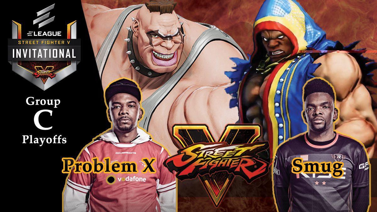 การแข่งขัน Street Fighter V | ระหว่าง Problem X vs Smug [Group C]