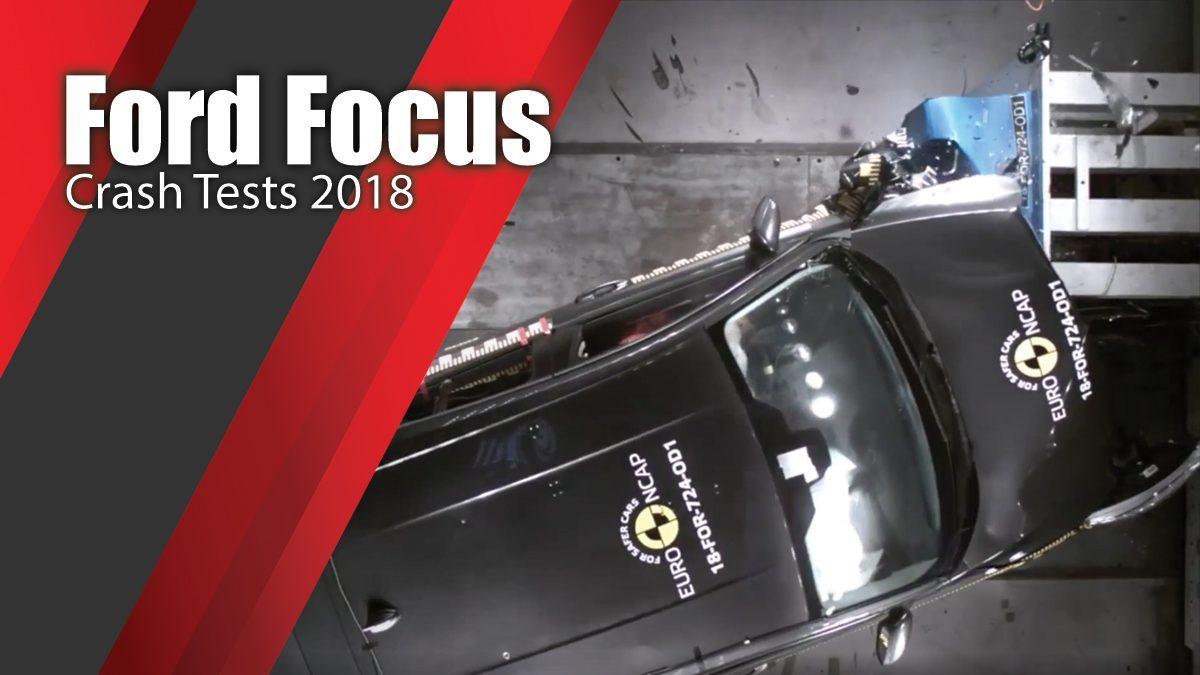 ท้าพิสูจน์ระบบรักษาความภัยของ Ford Focus - Crash Tests 2018