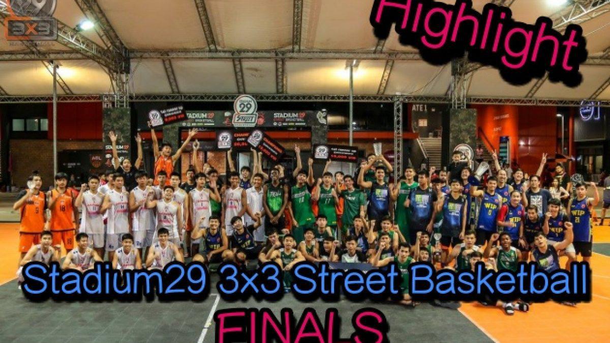 Highlight Stadium29 3x3 Street Basketball Final
