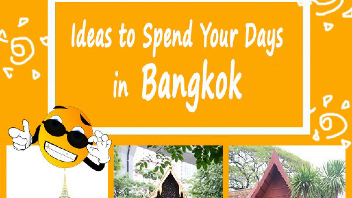 Ideas to Spend Your Days in Bangkok