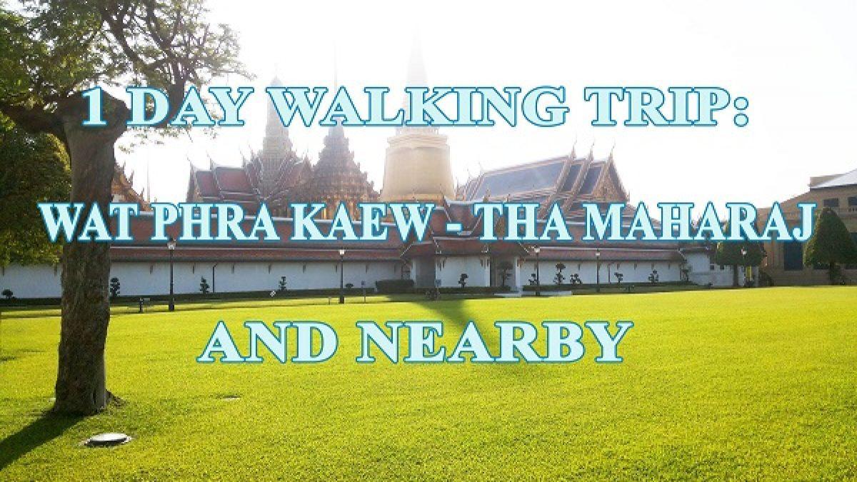 1 Day Walking Trip: Wat Phra Kaew  – Tha Maharaj and Nearby