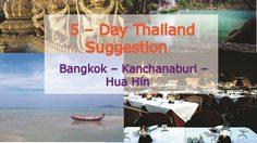 5 – Day Thailand Suggestion – Bangkok – Kanchanaburi – Hua Hin