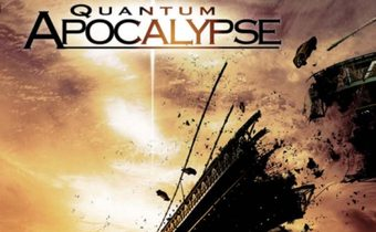 Quantum Apocalypse มหันตภัยหลุมดำกลืนโลก