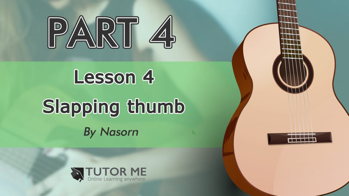 Part 4 Lesson 4 Slapping thumb