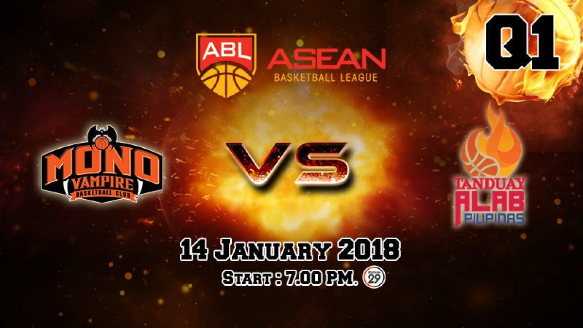 การเเข่งขันบาสเกตบอล ABL2017-2018 : Mono Vampire (THA) VS Tanduay Alab (PHI) Q1 (14 Jan 2018)