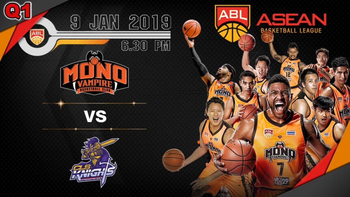 Q1 Asean Basketball League 2018-2019 :  Mono Vampire VS CLS Knights 9 Feb 2019