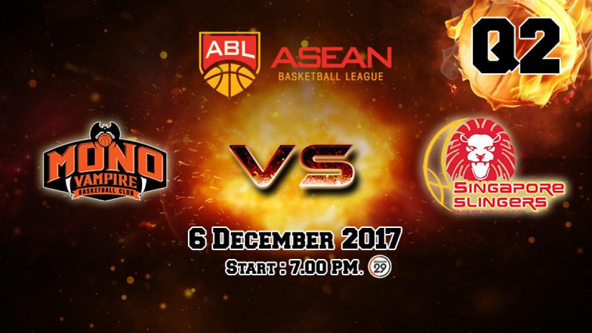 การเเข่งขันบาสเกตบอล ABL2017-2018 : Mono Vampire (THA) VS Singapore Slingers (SIN)  Q2 (6 Dec 2017)