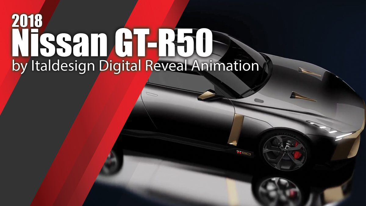 2018 Nissan GT-R50 by Italdesign Digital Reveal Animation
