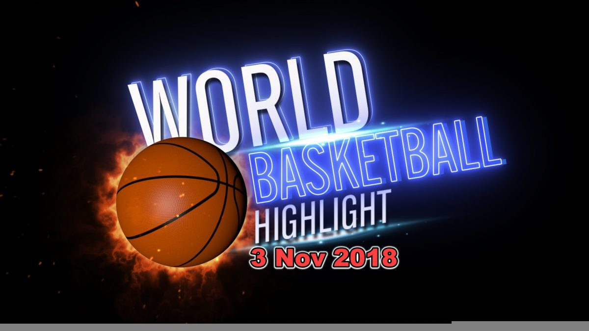 รายการ World Basketball Highlight 3-11-2018