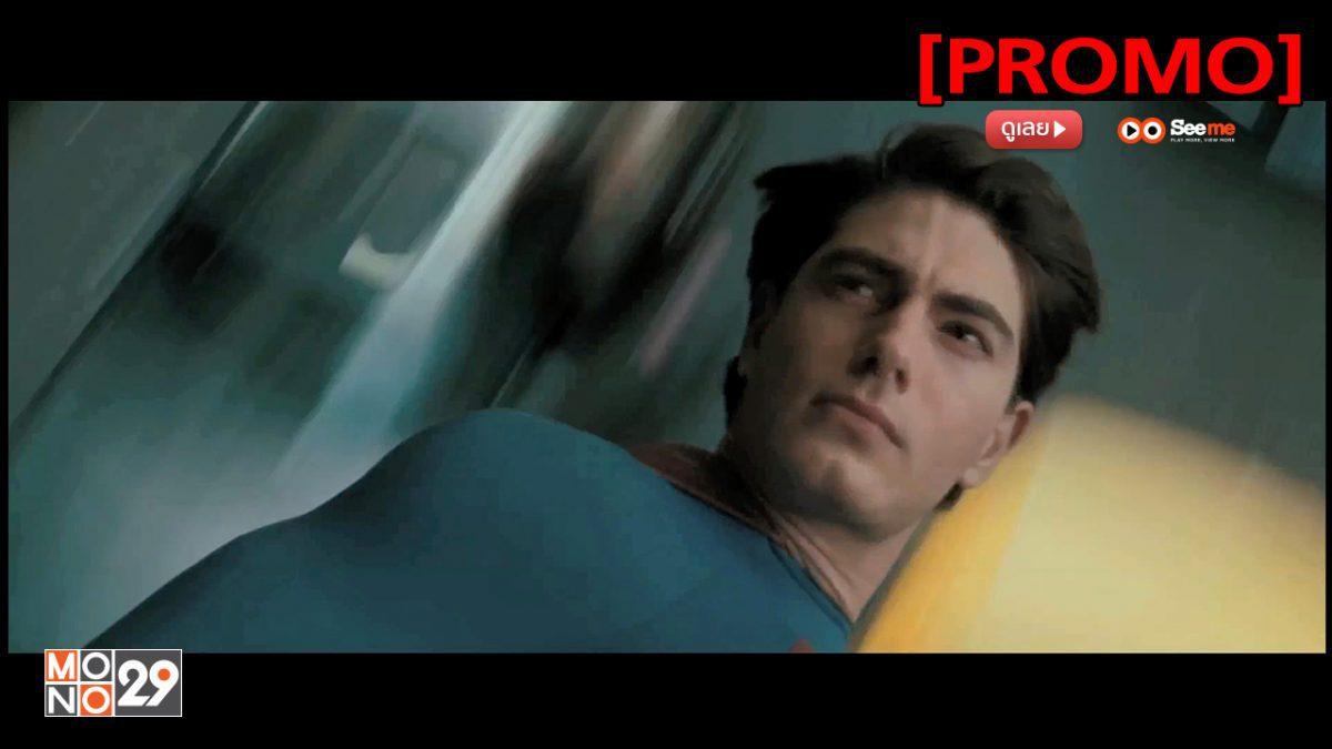 Superman Returns ซูเปอร์แมน รีเทิร์นส [PROMO]