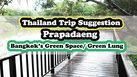 Thailand Trip Suggestion : Prapadaeng (Bangkok's Green Space/ Green Lung)