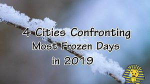 4 Cities Confronting Most Frozen Days in 2019
