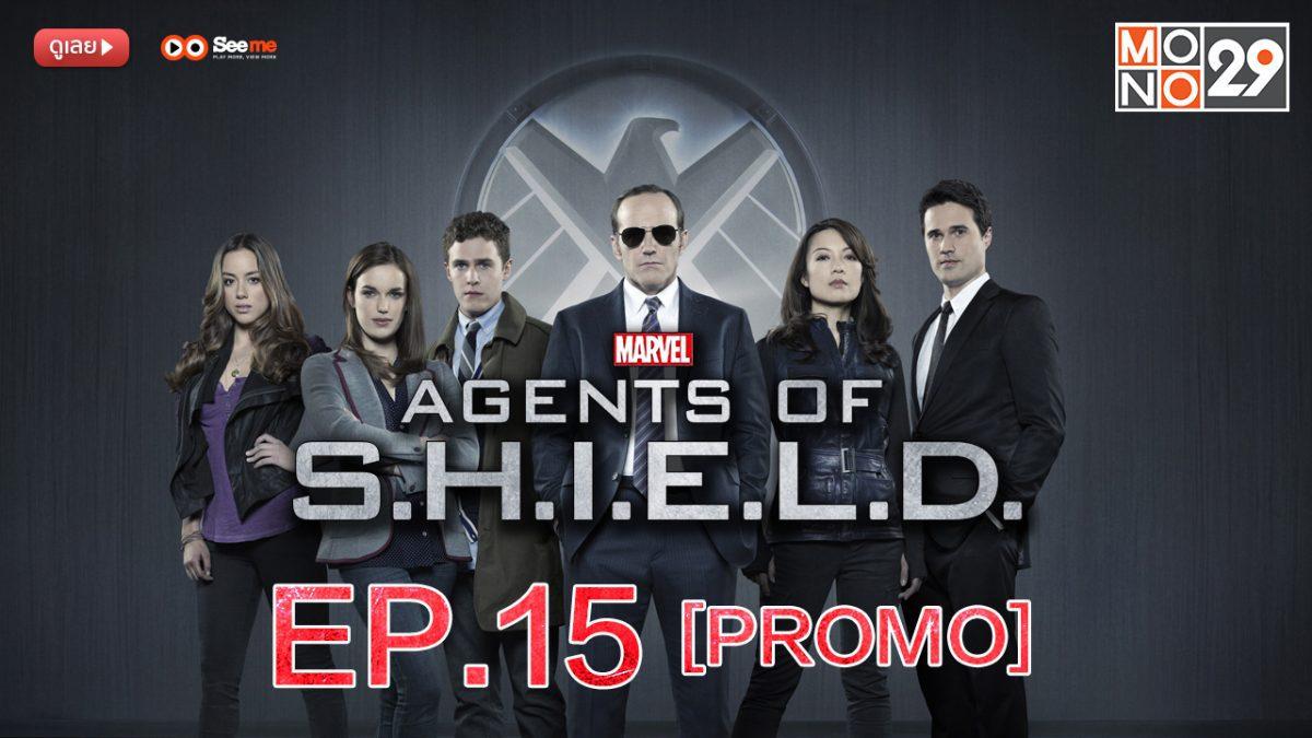 Agents of S.H.I.E.L.D. ชี.ล.ด์. ทีมมหากาฬอเวนเจอร์ส ปี 1 EP.15 [PROMO]
