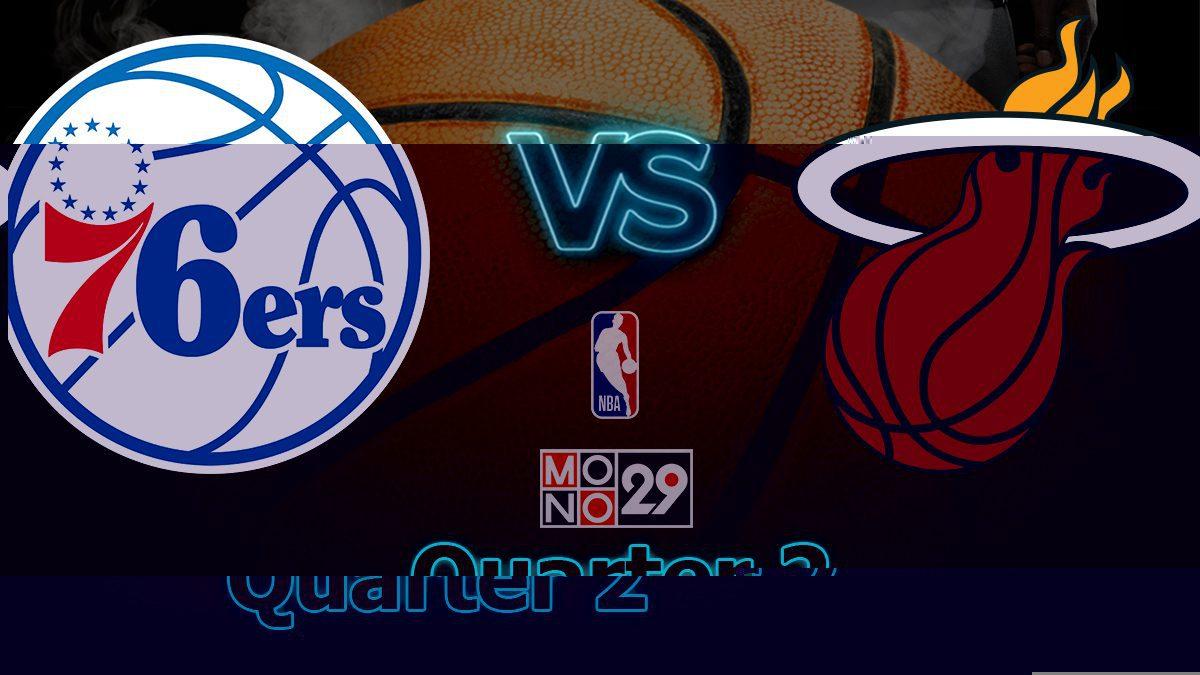 Philadelphia 76ers VS Miami Heat [Q2]
