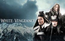 White Vengeance ฌ้อปาอ๋อง ศึกแผ่นดินไม่สิ้นแค้น