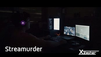 ' Streamurder ' ผลงานหนังสั้นจากทีม Xzepher