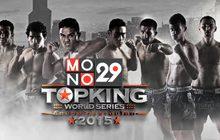 MONO29 TOPKING WORLD SERIES 2015 (TK7)
